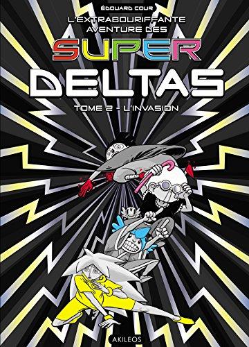 Super Deltas T2: L'Invasion