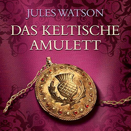 Das keltische Amulett (Die Dalriada-Saga 2) Titelbild