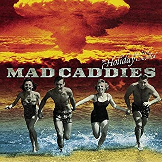The Holiday Has Been Cancelled by Mad Caddies (2000-05-03)