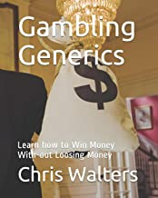 Gambling Generics: Learn how to Win Money With-out Loosing Money: 1