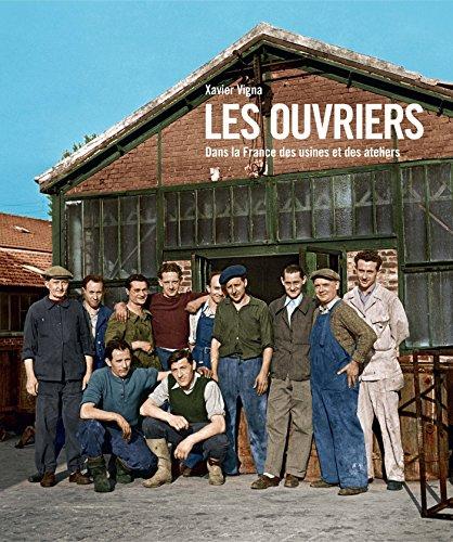 Les ouvriers, La France des usines et des ateliers 1880-1980