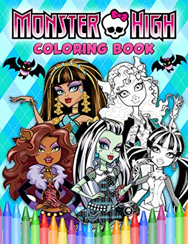 Monster High Coloring Book: Build Early Learning Confident And Foundational Skills Through A Bunch Of Funny And Flawless Illustrations Of Monster High