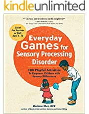 Everyday Games for Sensory Processing Disorder: 100 Playful Activities to Empower Children with Sensory Differences (English Edition)