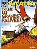 Patapouf 05 - Patapouf Chasse les Grands Fauves !