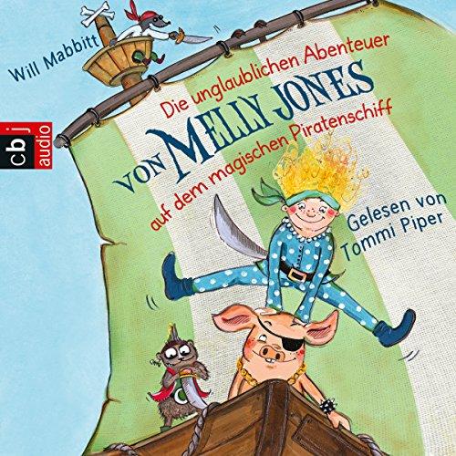 Die unglaublichen Abenteuer von Melly Jones auf dem magischen Piratenschiff cover art