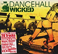 DANCEHALL WICKED