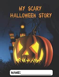 My Scary Halloween Story: A Blank Story Writing Book For School Kids