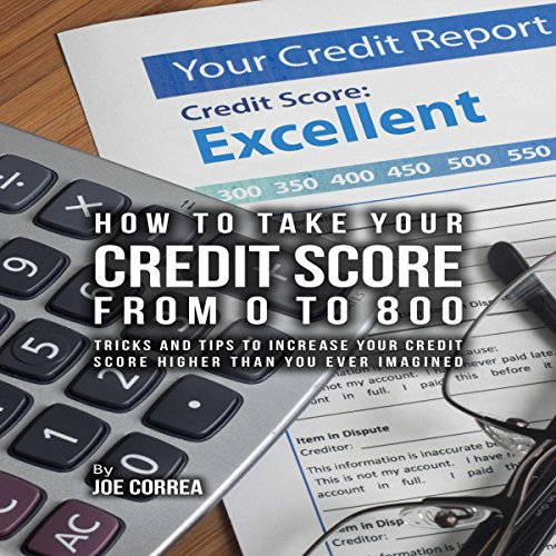 How to Take Your Credit Score from 0 to 800 cover art