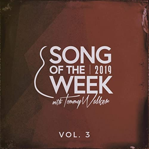 Tommy Walker - Song of the Week, Vol. 3 (2020)
