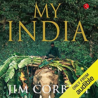My India                   By:                                                                                                                                 Jim Corbett                               Narrated by:                                                                                                                                 Sandeep Pillai                      Length: 7 hrs and 2 mins     Not rated yet     Overall 0.0