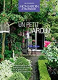 Coffret Un  petit jardin: Les plantes en pot, Aménager un petit jardin, Terrasses et balcons, Les plantes grimpantes