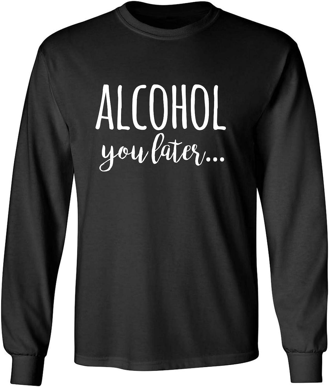 zerogravitee Alcohol You Later Adult Long Sleeve T-Shirt