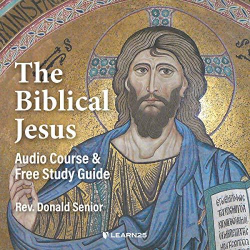 The Biblical Jesus: Audio Course & Free Study Guide copertina