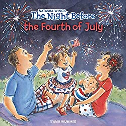 The Night Before the Fourth of July by Natasha Wing