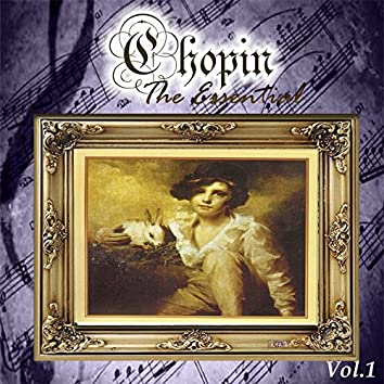 Chopin - The Essential, Vol. 1