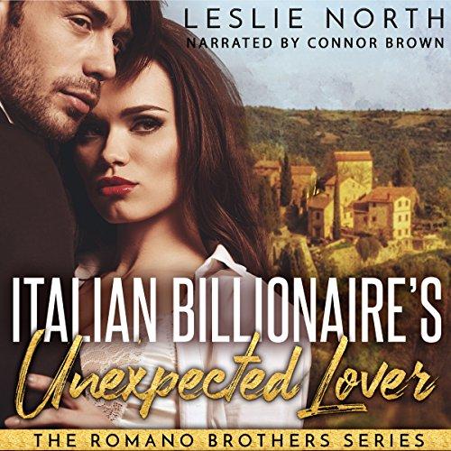 Italian Billionaire's Unexpected Lover     The Romano Brothers Series, Book 2              Autor:                                                                                                                                 Leslie North                               Sprecher:                                                                                                                                 Connor Brown                      Spieldauer: 2 Std. und 57 Min.     Noch nicht bewertet     Gesamt 0,0
