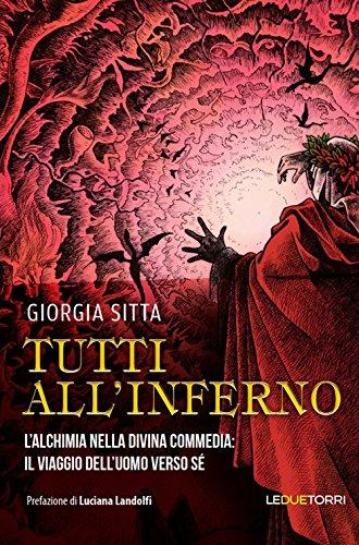 Tutti all\'inferno. L\'alchimia nella Divina Commedia: il viaggio dell\'uomo verso sé