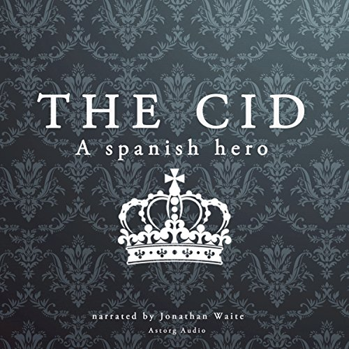 The Cid: A Spanish Hero audiobook cover art
