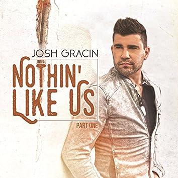 Nothin' Like Us, Pt. 1