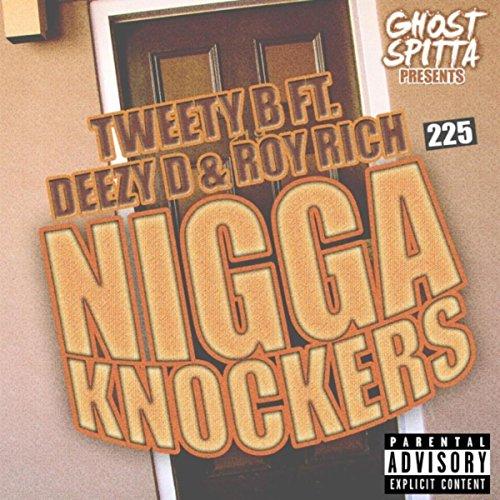 Nigga Knockers (feat. Deezy D & Roy Rich) [Explicit]