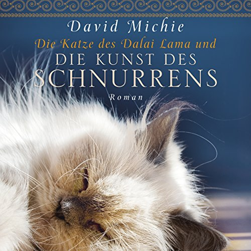 Die Katze des Dalai Lama und die Kunst des Schnurrens                   By:                                                                                                                                 David Michie                               Narrated by:                                                                                                                                 Ursula Berlinghof                      Length: 7 hrs and 26 mins     Not rated yet     Overall 0.0