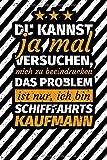 Notizbuch liniert: Schiffahrtskaufmann Geschenk