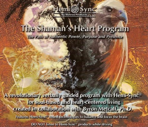 シャーマンズ・ハート・プログラム(真の力、目的、存在への道)(The Shaman's Heart)【日本語版)[ヘミシンク] [Soundtrack, Import, From US]