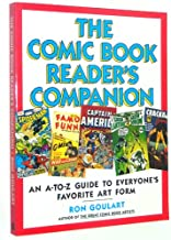 The Comic Book Reader's Companion: An A-To-Z Guide to Everyone's Favorite Art Form