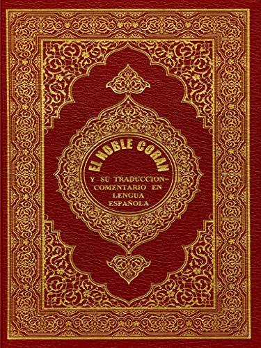 EL HOBLE CORAN Y SU TRADUCCION : Modern Spanish Translation. Clear and Easy to Understand