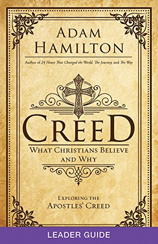 Download Creed Leader Guide: What Christians Believe and Why (Creed series) 1501813749