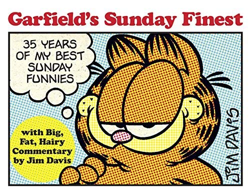 By Jim Davis ( Author ) [ Garfield's Sunday Finest: 35 Years of My Best Sunday Funnies Garfield (Unnumbered) By Nov-2013 Paperback