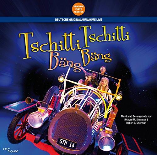 Tschitti Tschitti Bäng Bäng - Das Musical - Deutsche Originalaufnahme Live