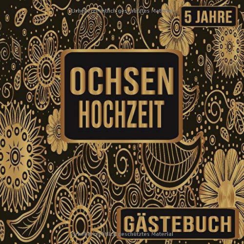Ochsenhochzeit Gästebuch 5 Jahre: Ochsen Hochzeit 5 Jahre Gästebuch zum Hochzeitstag nach 5...