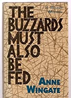The Buzzards Must Also Be Fed 0061040991 Book Cover