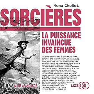Sorcières                   Written by:                                                                                                                                 Mona Chollet                               Narrated by:                                                                                                                                 Aline Afanoukoe                      Length: 7 hrs and 57 mins     Not rated yet     Overall 0.0