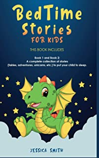 Bedtime Stories For Kids: this book includes: Book 1 and Book 2: A complete collection of stories (fairies, adventures, un...