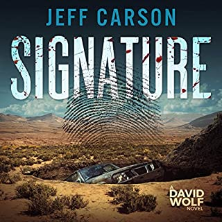 Signature     A David Wolf Mystery, Book 9              By:                                                                                                                                 Jeff Carson                               Narrated by:                                                                                                                                 Sean Patrick Hopkins                      Length: 8 hrs and 32 mins     106 ratings     Overall 4.7