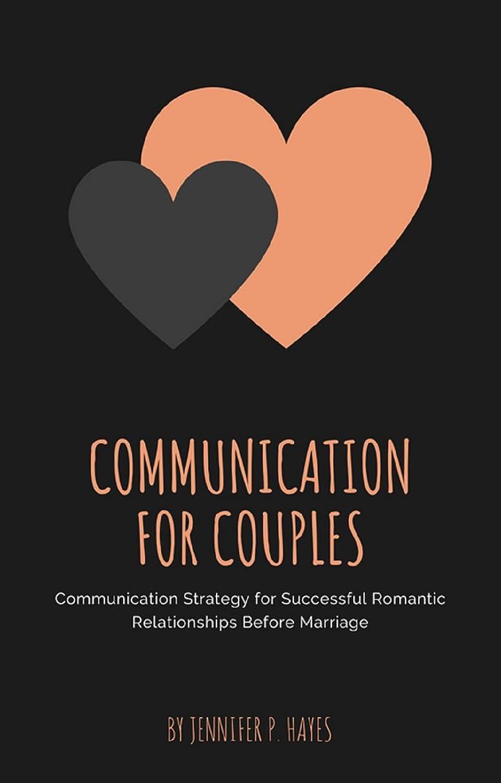 同等のクラックコウモリCommunication for Couples: Communication Strategy for Successful Romantic Relationships Before Marriage (English Edition)