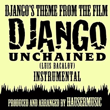 "Django's Theme - Instrumental (From the film ""Django Unchained) (Single Tribute)"