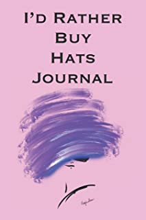 I'd Rather Buy Hats: Stylishly illustrated little notebook for all shopaholics.