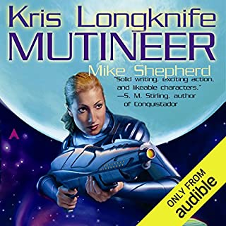 Mutineer     Kris Longknife, Book 1              By:                                                                                                                                 Mike Shepherd                               Narrated by:                                                                                                                                 Dina Pearlman                      Length: 14 hrs and 22 mins     110 ratings     Overall 4.2