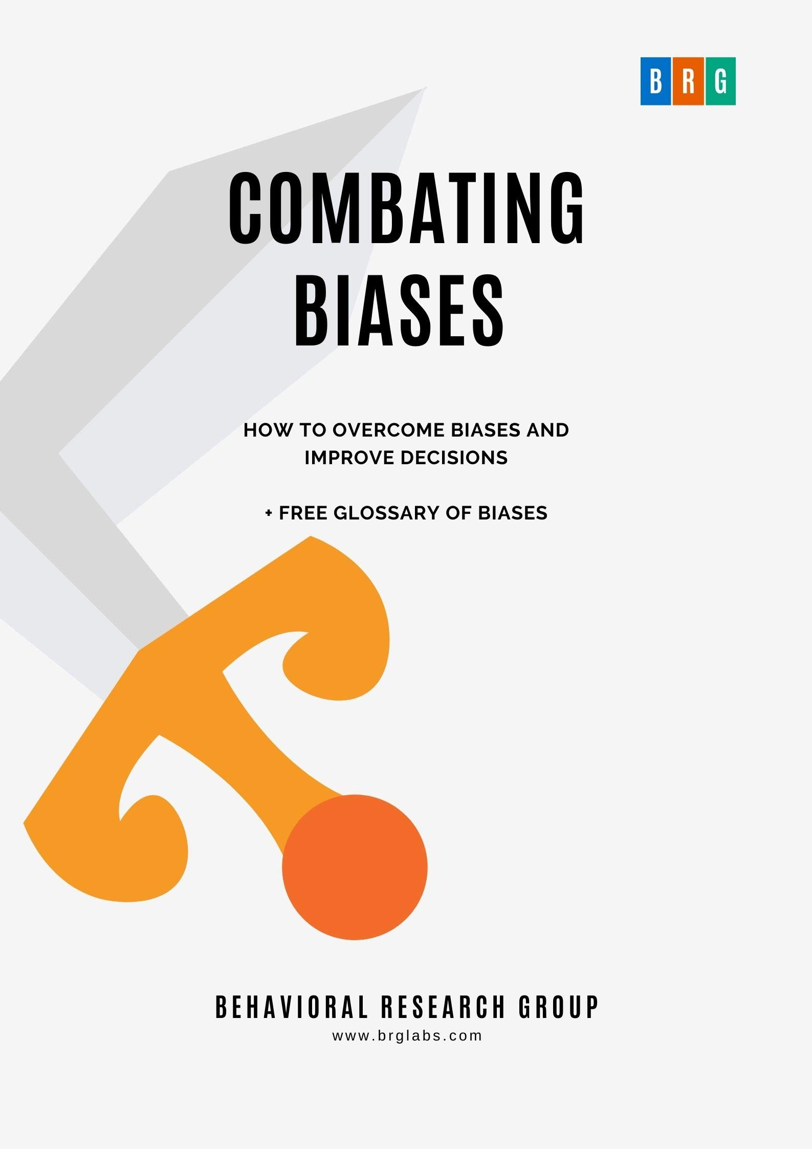 Combating Biases : How to Overcome Biases and Improve Decisions + Free Glossary of Biases (The Psychology of Economic Decisions Book 7)