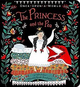 The Princess and the Pea (Once Upon a World) by [Chloe Perkins, Dinara Mirtalipova]