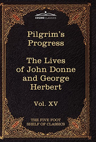 Download The Pilgrim's Progress / The Lives of John Donne and George Herbert (The Five Foot Shelf of Classics) 1616401346