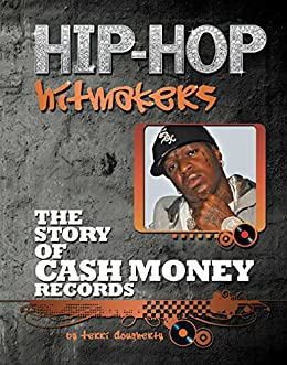 The Story of Cash Money Records (Hip-Hop Hitmakers) by [Terri Dougherty]