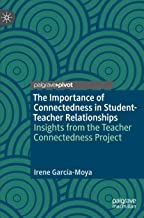 The Importance of Connectedness in Student-Teacher Relationships: Insights from the Teacher Connectedness Project