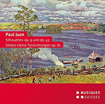 Juon: Silhouettes, Opp. 9 & 43 and 7 Little Tone Poems, Op. 81
