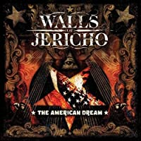The American Dream by Walls Of Jericho (2008-07-29)