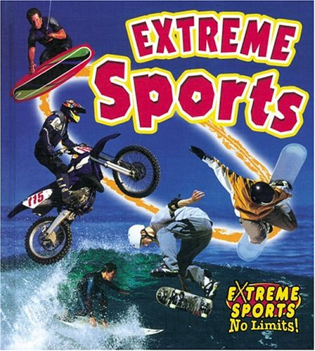 Compare Textbook Prices for Extreme Sports Extreme Sports No Limits  ISBN 9780778717195 by Crossingham, John,Kalman, Bobbie