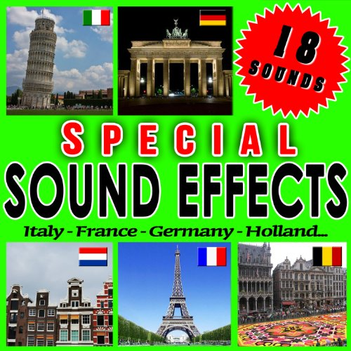 Italy, France, Germany, Holland... Special Sound Effects.